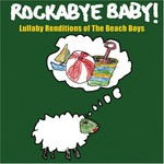 Michael Armstrong, Rockabye Baby! Lullaby Renditions of The Beach Boys