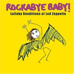 Michael Armstrong, Rockabye Baby! Lullaby Renditions of Led Zeppelin