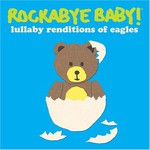 Michael Armstrong, Rockabye Baby! Lullaby Renditions of The Eagles