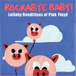 Michael Armstrong, Rockabye Baby! Lullaby Renditions of Pink Floyd
