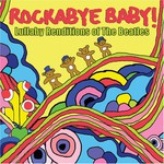 Michael Armstrong, Rockabye Baby! Lullaby Renditions of The Beatles