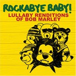 Marc Chait, Rockabye Baby! Lullaby Renditions of Bob Marley