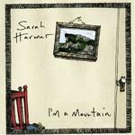 Sarah Harmer, I'm a Mountain