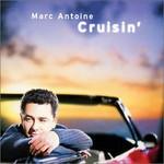 Marc Antoine, Cruisin'