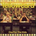 Yellowcard, One For The Kids