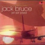 Jack Bruce, Jet Set Jewel (Remaster) mp3