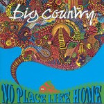Big Country, No Place Like Home