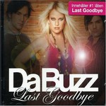 Da Buzz, Last Goodbye