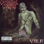 Cannibal Corpse, Vile