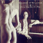 Gilbert O'Sullivan, Every Song Has It's Play