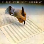 Gilbert O'Sullivan, Southpaw