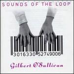Gilbert O'Sullivan, Sounds Of The Loop
