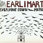 Earlimart, Everyone Down Here