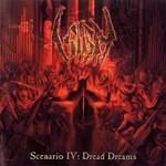 Sigh, Scenario IV: Dread Dreams