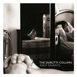 The Durutti Column, Idiot Savants