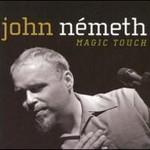 John Nemeth, Magic Touch