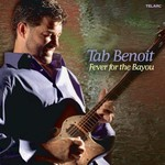 Tab Benoit, Fever for the Bayou