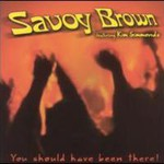 Savoy Brown, You Should Have Been There! mp3
