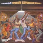 Camp Lo, Uptown Saturday Night