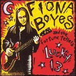 Fiona Boyes & The Fortune Tellers, Lucky 13