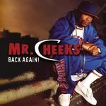 Mr. Cheeks, Back Again