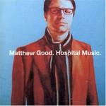 Matthew Good, Hospital Music