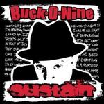Buck-O-Nine, Sustain