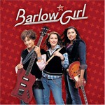 BarlowGirl, BarlowGirl