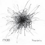Mae, Singularity