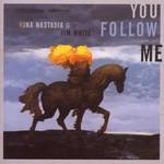 Nina Nastasia & Jim White, You Follow Me