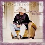 Rodney Hayden, Living the Good Life