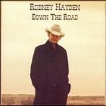 Rodney Hayden, Down The Road