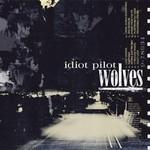 Idiot Pilot, Wolves
