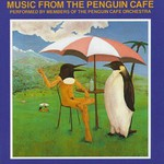 Penguin Cafe Orchestra, Music From the Penguin Cafe