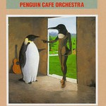 Penguin Cafe Orchestra, Penguin Cafe Orchestra