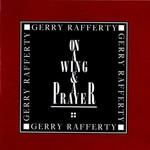 Gerry Rafferty, On a Wing & A Prayer