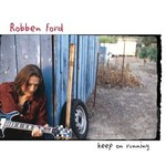 Robben Ford, Keep on Running
