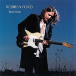 Robben Ford, Blue Moon