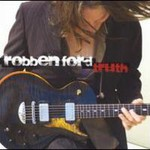 Robben Ford, Truth