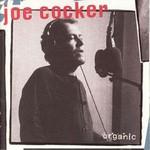 Joe Cocker, Organic