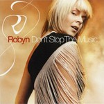 Robyn, Don't Stop the Music mp3