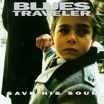 Blues Traveler, Save His Soul