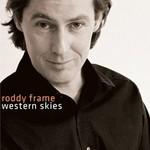 Roddy Frame, Western Skies