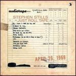 Stephen Stills, Just Roll Tape: April 26. 1968