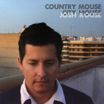 Josh Rouse, Country Mouse City House