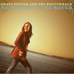 Grace Potter and the Nocturnals, Nothing but the Water