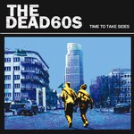 The Dead 60s, Time to Take Sides