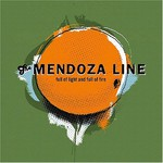 The Mendoza Line, Full of Light and Full of Fire