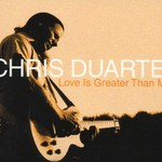 Chris Duarte Group, Love Is Greater Than Me