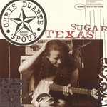 Chris Duarte Group, Texas Sugar/Strat Magik